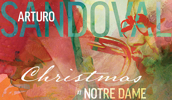 Arturo Sandoval's Christmas at Notre Dame
